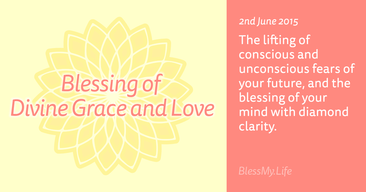 Blessing of Divine Grace and Love - 2nd June 2015