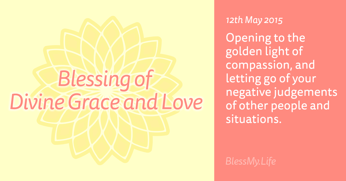 Blessing of Divine Grace and Love - 12th May 2015