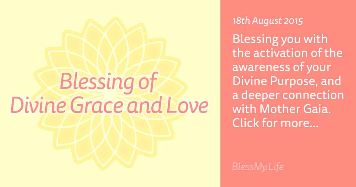 Blessing of Divine Grace and Love - 18th August 2015