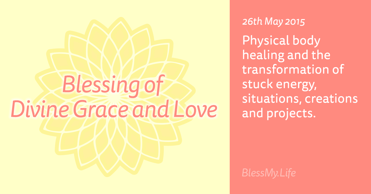 Blessing of Divine Grace and Love - 26th May 2015