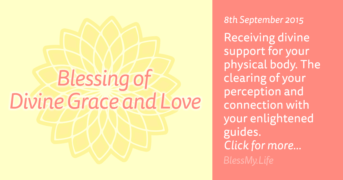 Blessing of Divine Grace and Love - 8th September 2015