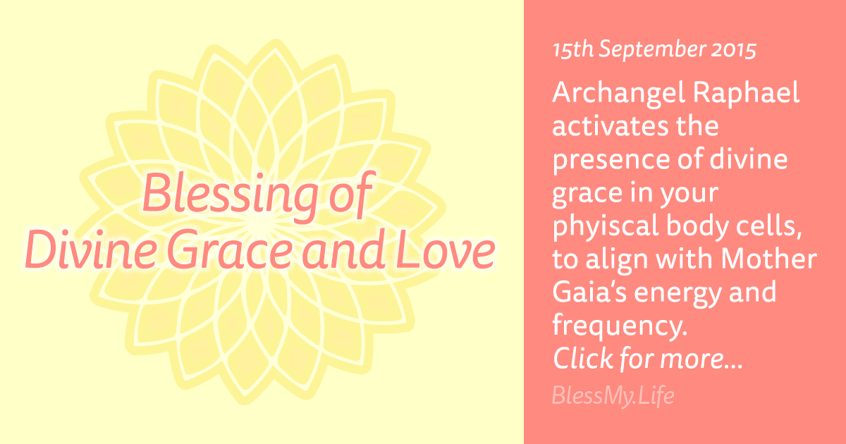 Blessing of Divine Grace and Love - 15th September 2015