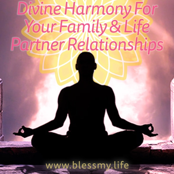 Divine Harmony For Your Family And Life Partner Relationships - MP3 Download