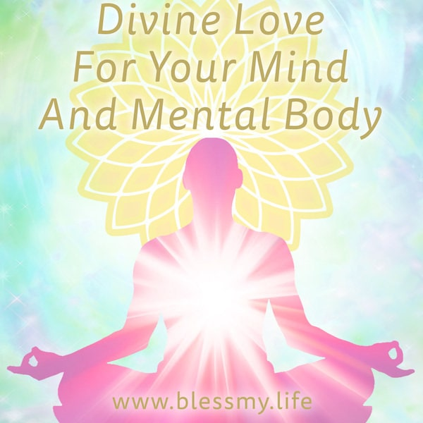 Divine Love For Your Mind And Mental Body