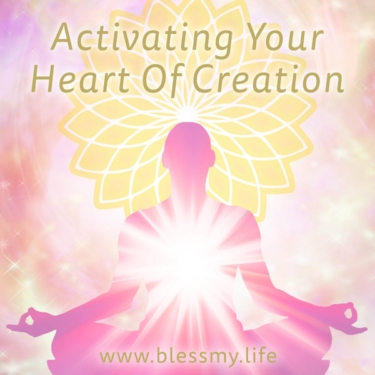 Activating Your Heart Of Creation