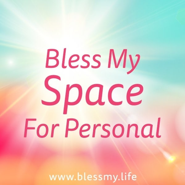 Bless My Space - Personal