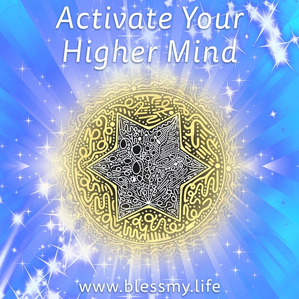 Activate Your Higher Mind